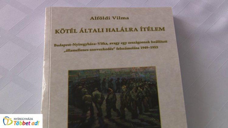 Kötél általi halálra ítélem – Megjelent Dr. Alföldi Vilma kötete
