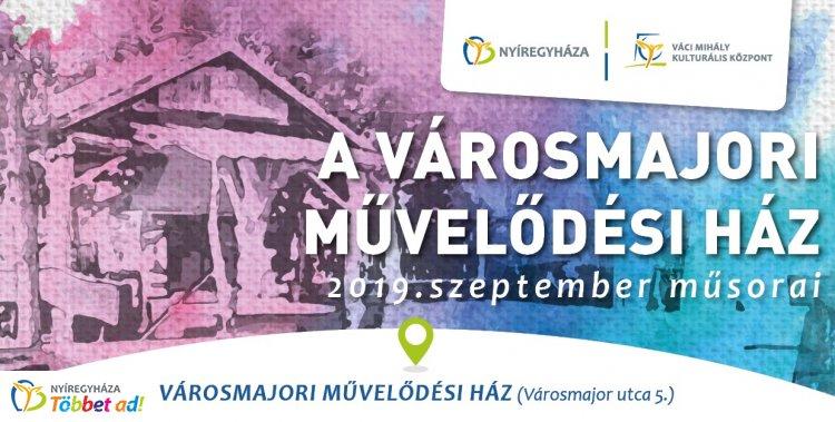 A Városmajori Művelődési Ház szeptemberi programajánlata - előadások, filmvetítés