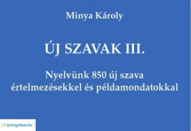 Minya Károly: Új szavak III. - könyvbemutató a Móricz Zsigmond könyvtárban