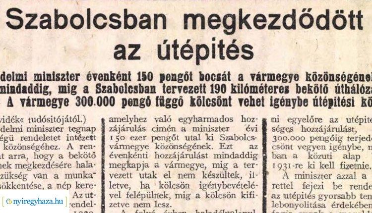90 éve a Nyírvidék hasábjain robbant be a hír – Szabolcsban megkezdődött az útépítés!