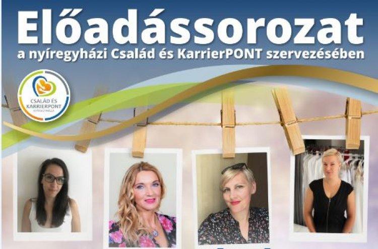 Előadássorozat a nyíregyházi Család és KarrierPONT szervezésében