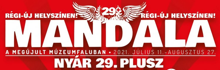 Mandala Nyár 29. Plusz - Régi-új helyszínen, a Sóstói Múzeumfaluban!