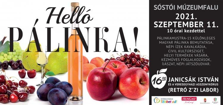 Szeptember 11-én irány a múzeumfalu – Részletek a Helló Pálinka! programjairól
